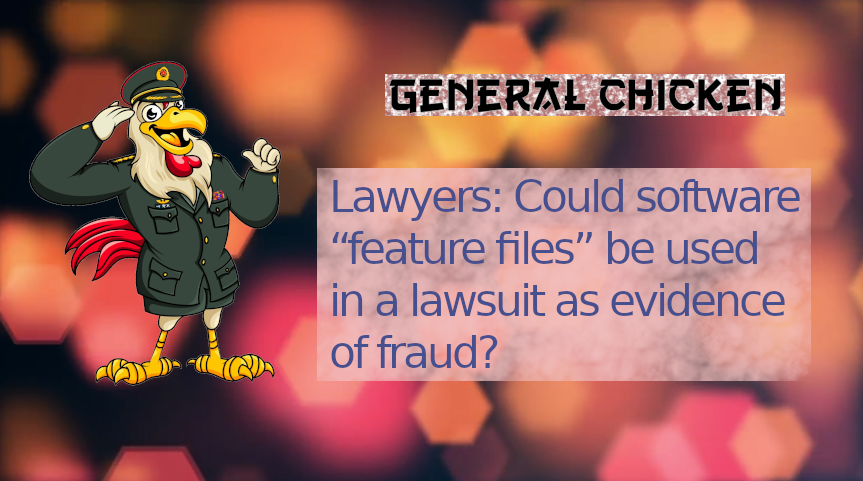 "Could software ""feature files"" be used in a lawsuit as evidence of fraud?"